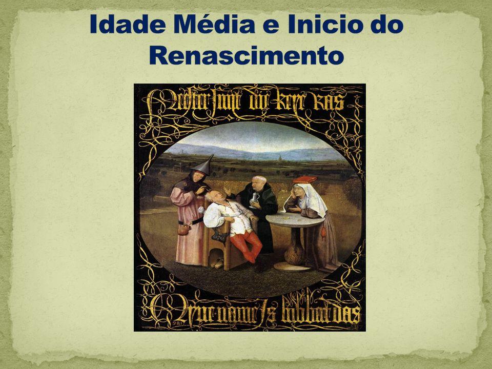 Idade Média e Inicio do Renascimento