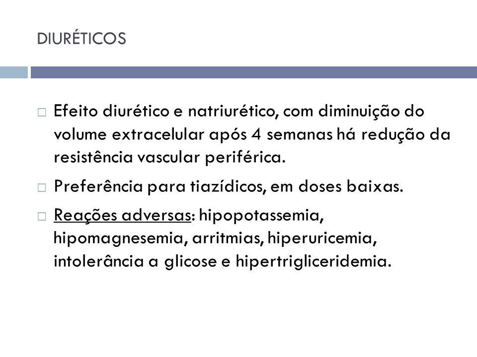 Preferência para tiazídicos, em doses baixas.