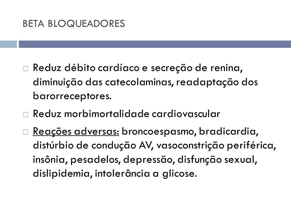 Reduz morbimortalidade cardiovascular