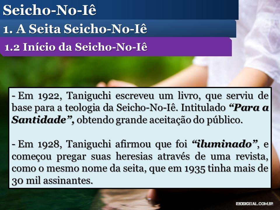 Seicho-No-Iê 1. A Seita Seicho-No-Iê 1.2 Início da Seicho-No-Iê