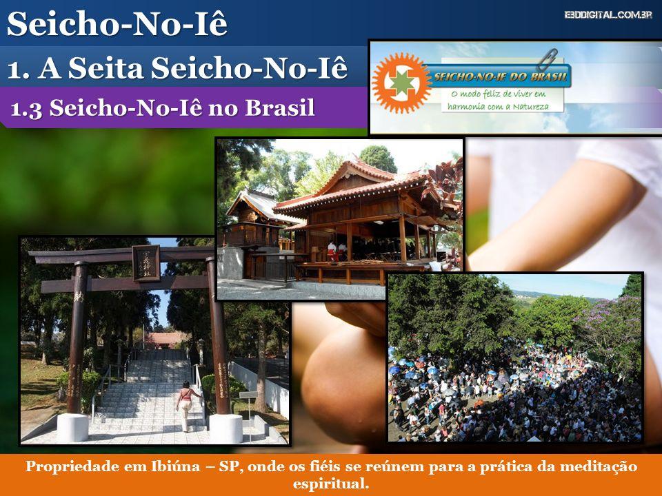 Seicho-No-Iê 1. A Seita Seicho-No-Iê 1.3 Seicho-No-Iê no Brasil