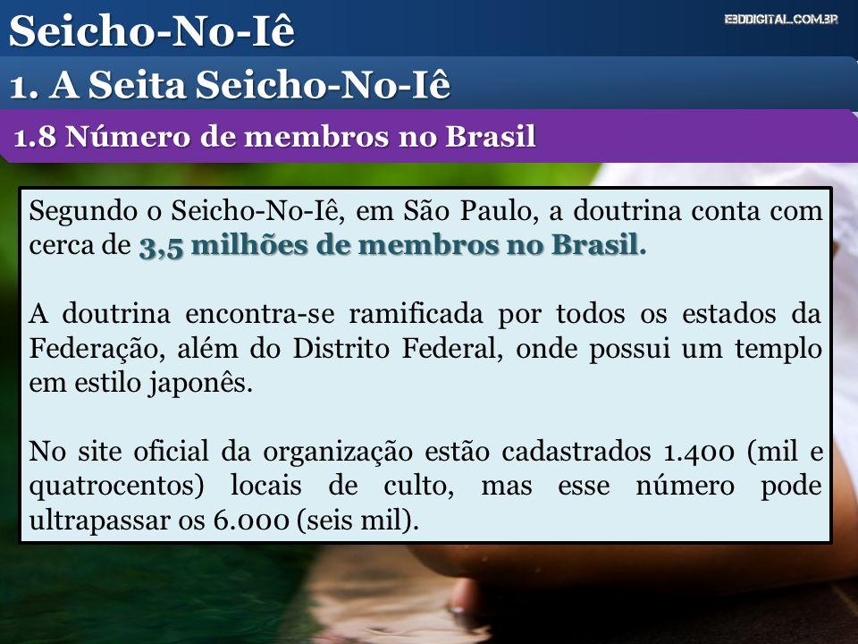 Seicho-No-Iê 1. A Seita Seicho-No-Iê 1.8 Número de membros no Brasil