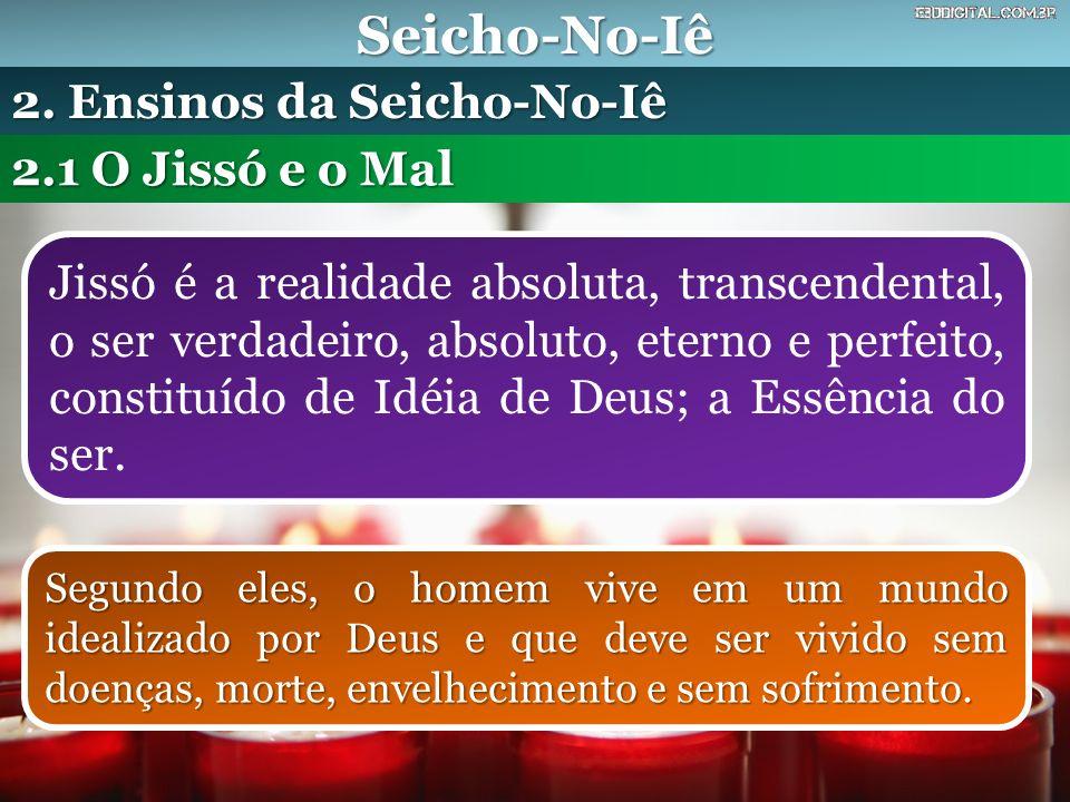 Seicho-No-Iê 2. Ensinos da Seicho-No-Iê 2.1 O Jissó e o Mal