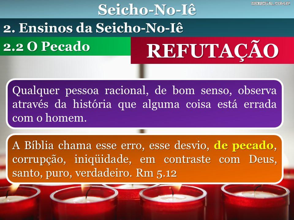 REFUTAÇÃO Seicho-No-Iê 2. Ensinos da Seicho-No-Iê 2.2 O Pecado