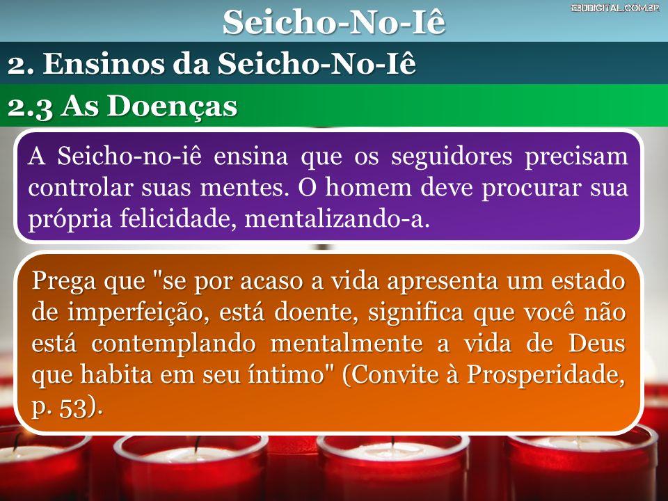 Seicho-No-Iê 2. Ensinos da Seicho-No-Iê 2.3 As Doenças