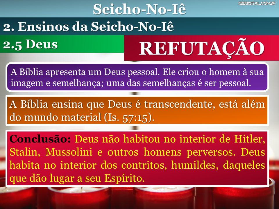 REFUTAÇÃO Seicho-No-Iê 2. Ensinos da Seicho-No-Iê 2.5 Deus