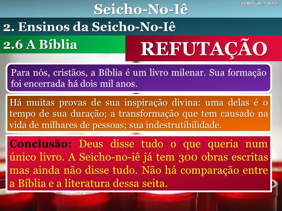 REFUTAÇÃO Seicho-No-Iê 2. Ensinos da Seicho-No-Iê 2.6 A Bíblia