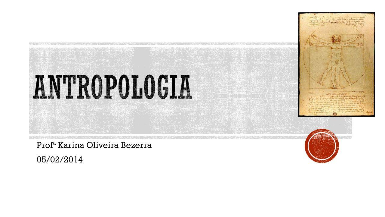 Profª Karina Oliveira Bezerra 05/02/2014