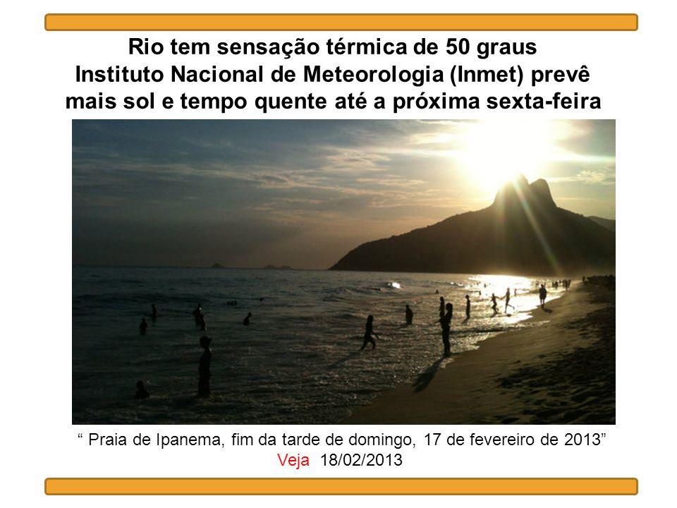 Rio tem sensação térmica de 50 graus