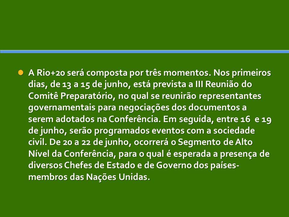 A Rio+20 será composta por três momentos