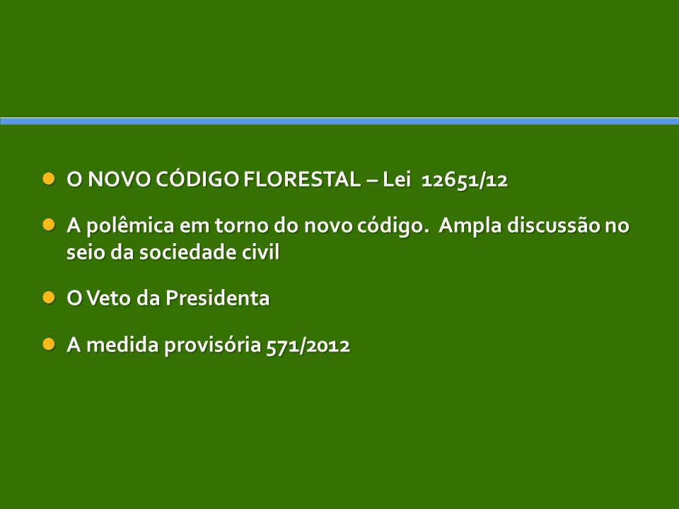 O NOVO CÓDIGO FLORESTAL – Lei 12651/12