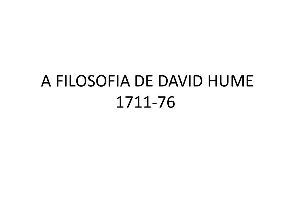 A FILOSOFIA DE DAVID HUME 1711-76