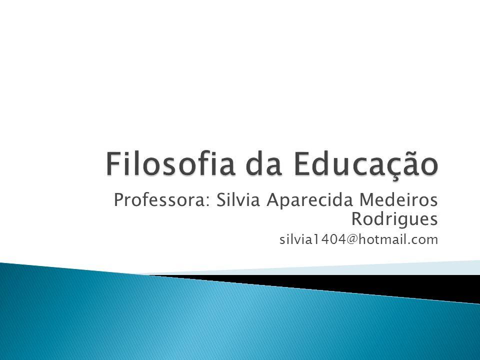 Professora: Silvia Aparecida Medeiros Rodrigues silvia1404@hotmail.com