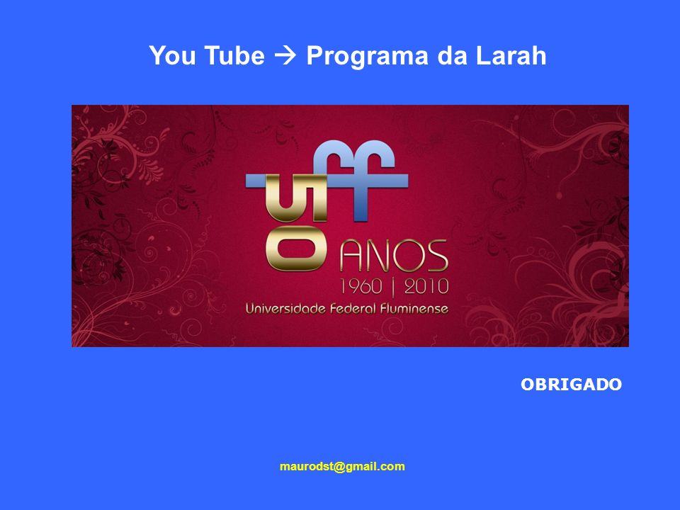 OBRIGADO maurodst@gmail.com