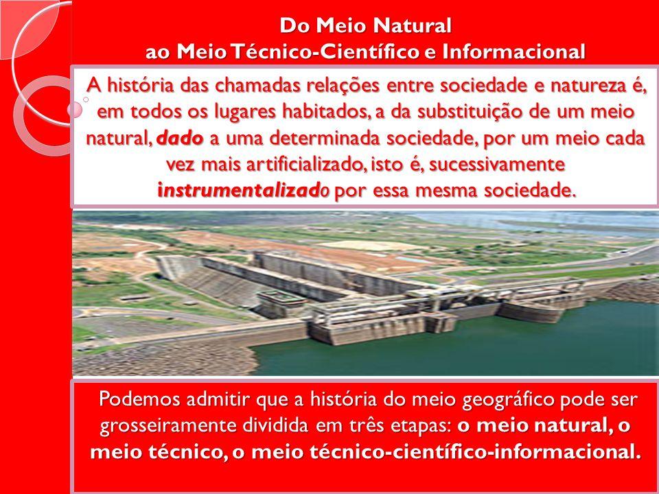 Do Meio Natural ao Meio Técnico-Científico e Informacional