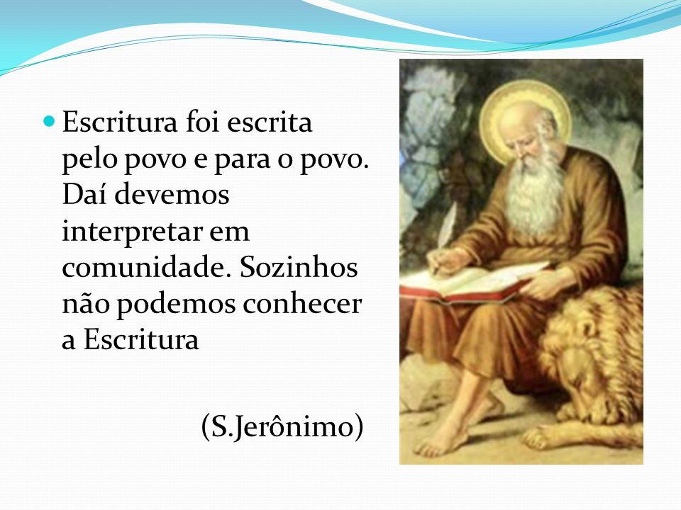 Escritura foi escrita pelo povo e para o povo