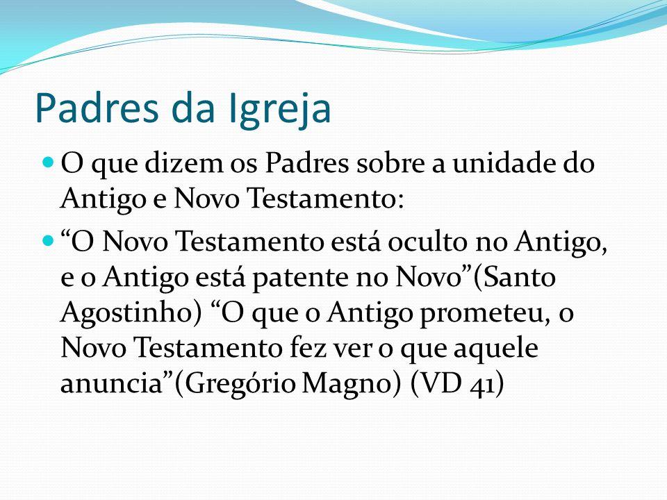 Padres da Igreja O que dizem os Padres sobre a unidade do Antigo e Novo Testamento: