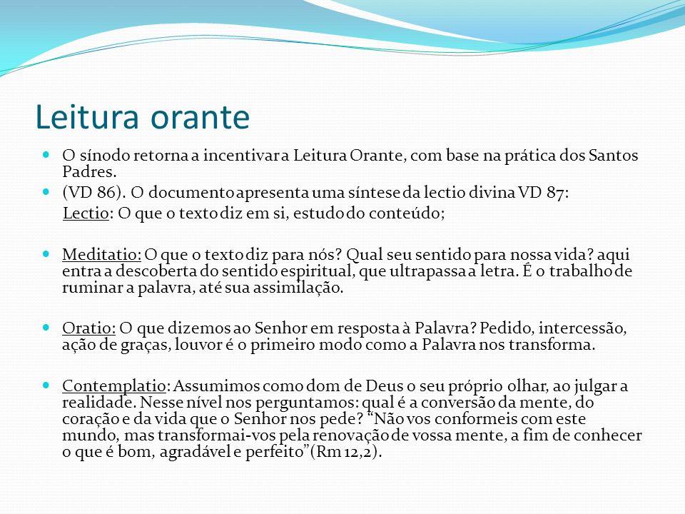Leitura orante O sínodo retorna a incentivar a Leitura Orante, com base na prática dos Santos Padres.