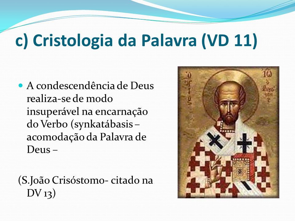 c) Cristologia da Palavra (VD 11)
