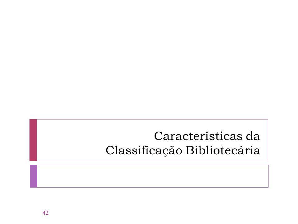 Características da Classificação Bibliotecária