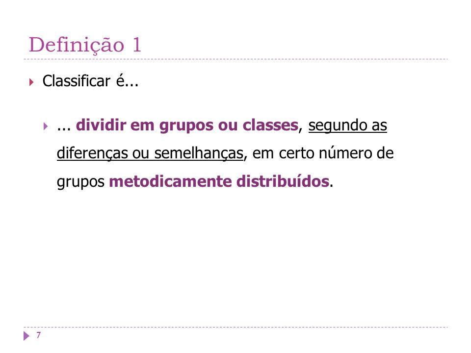 Definição 1 Classificar é...