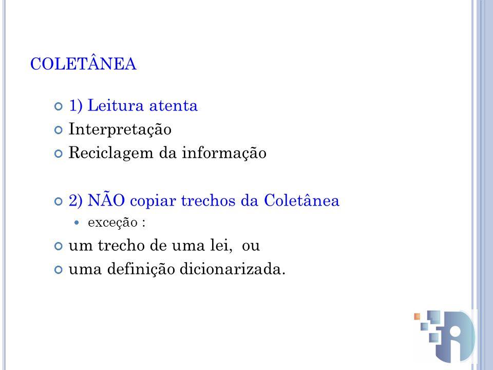 coletânea 1) Leitura atenta Interpretação Reciclagem da informação