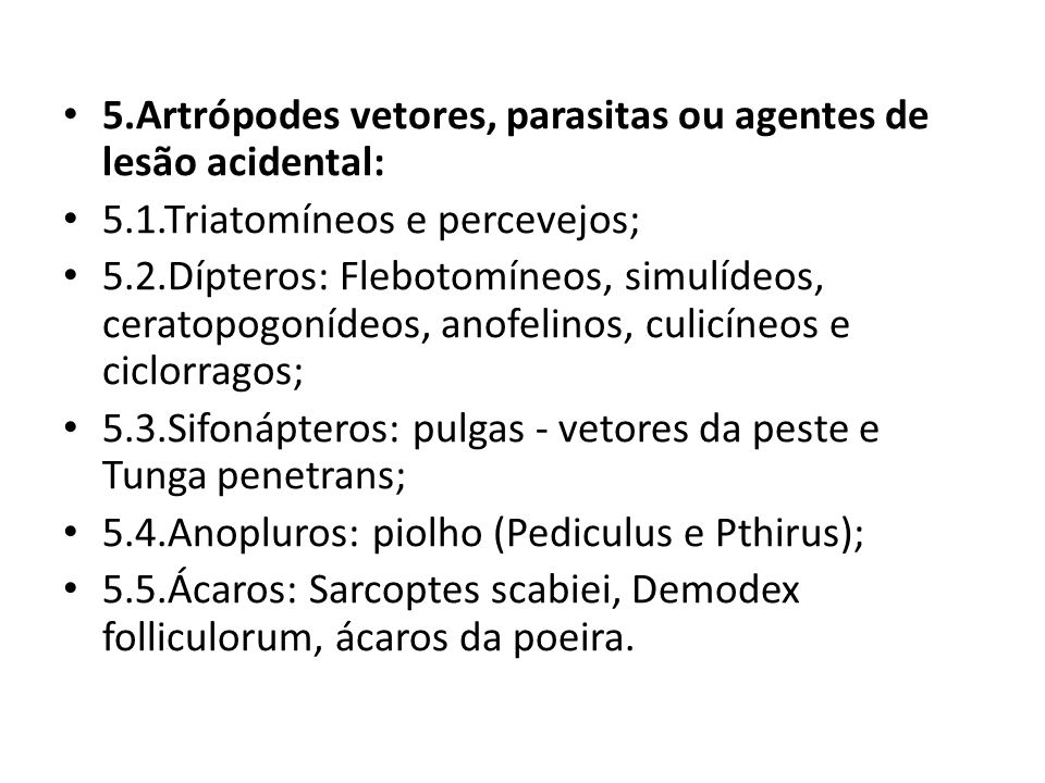 5.Artrópodes vetores, parasitas ou agentes de lesão acidental: