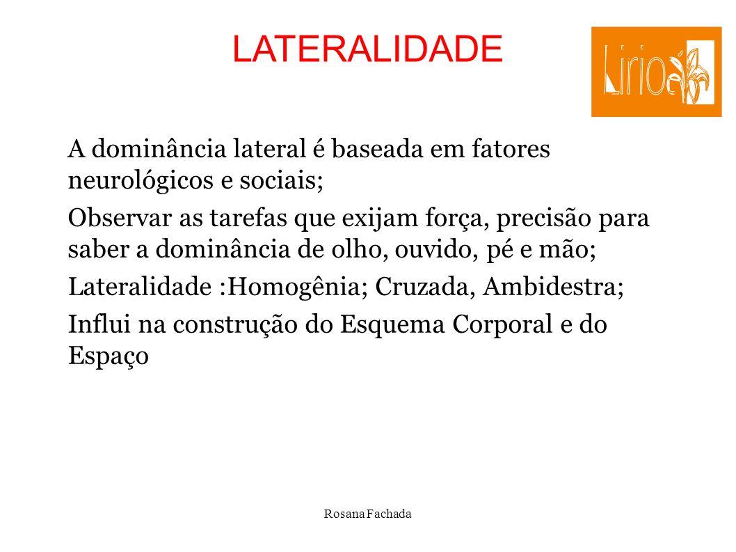 3636 LATERALIDADE. A dominância lateral é baseada em fatores neurológicos e sociais;