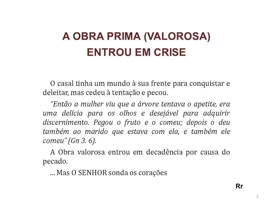 A OBRA PRIMA (VALOROSA)