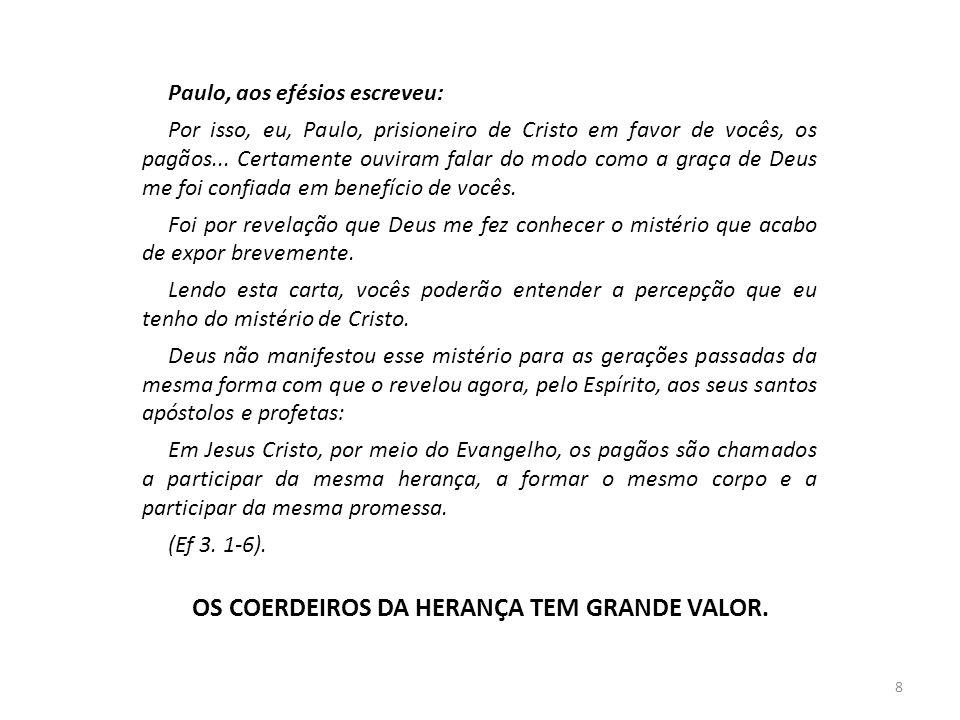 OS COERDEIROS DA HERANÇA TEM GRANDE VALOR.