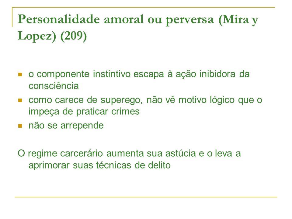 Personalidade amoral ou perversa (Mira y Lopez) (209)