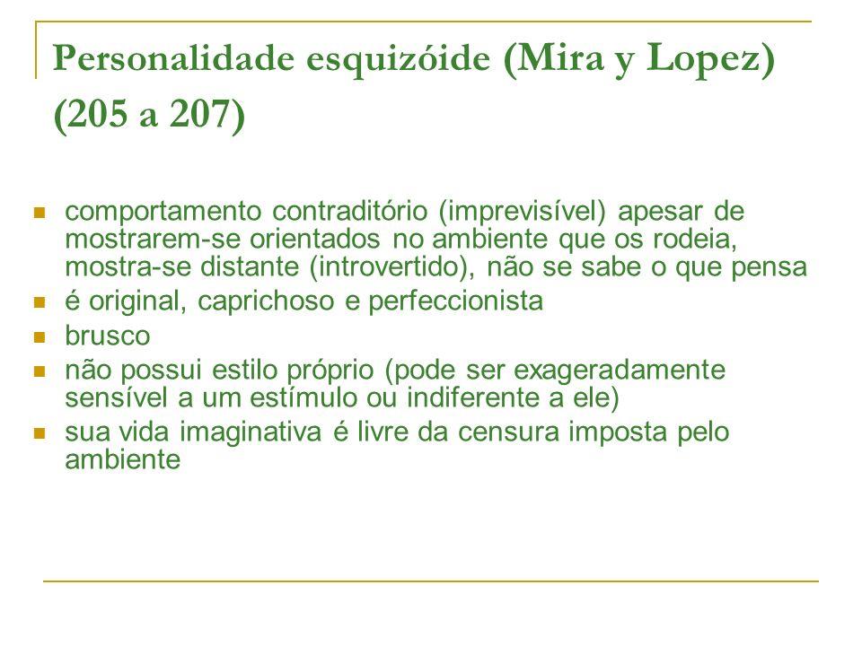 Personalidade esquizóide (Mira y Lopez) (205 a 207)