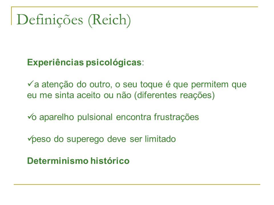 Definições (Reich) Experiências psicológicas: