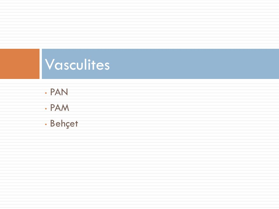 Vasculites PAN PAM Behçet