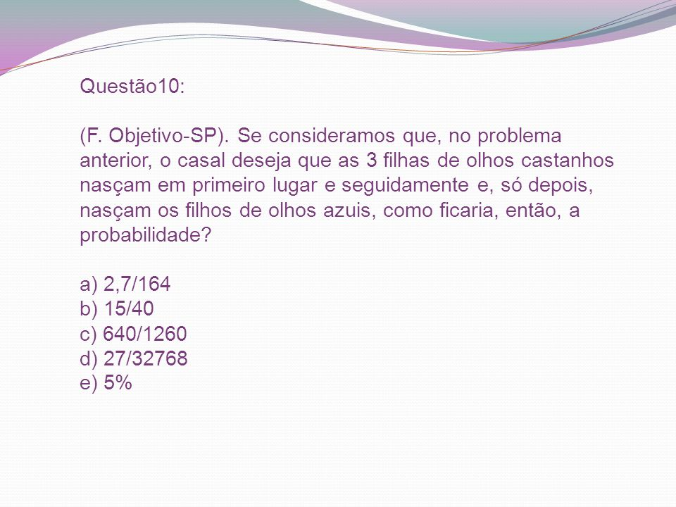 Questão10: (F. Objetivo-SP)