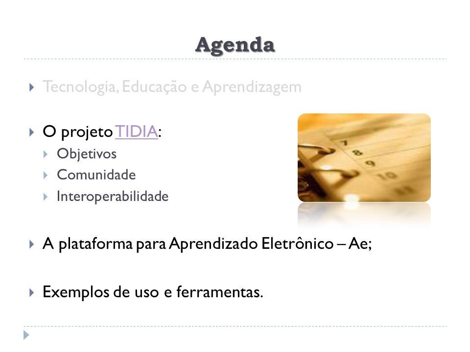 Agenda Tecnologia, Educação e Aprendizagem O projeto TIDIA: