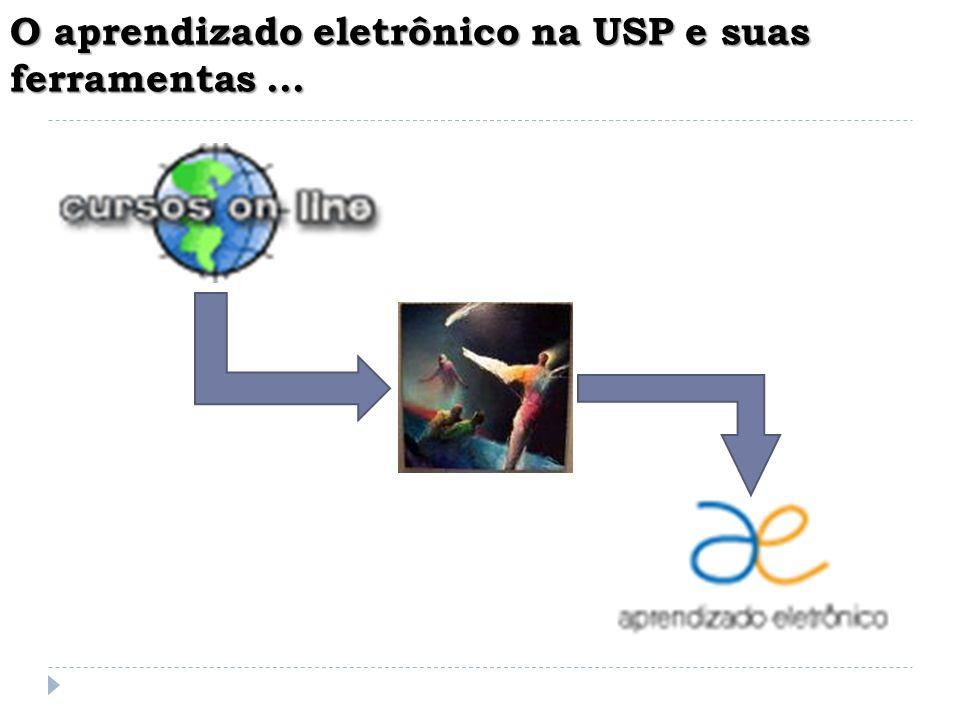 O aprendizado eletrônico na USP e suas ferramentas ...