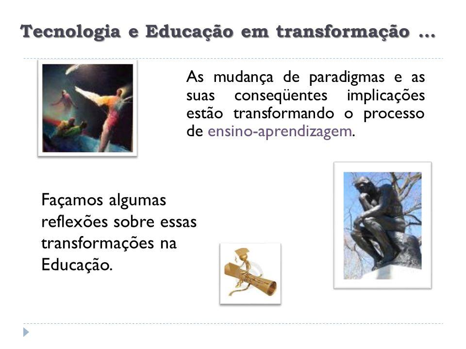 Tecnologia e Educação em transformação …