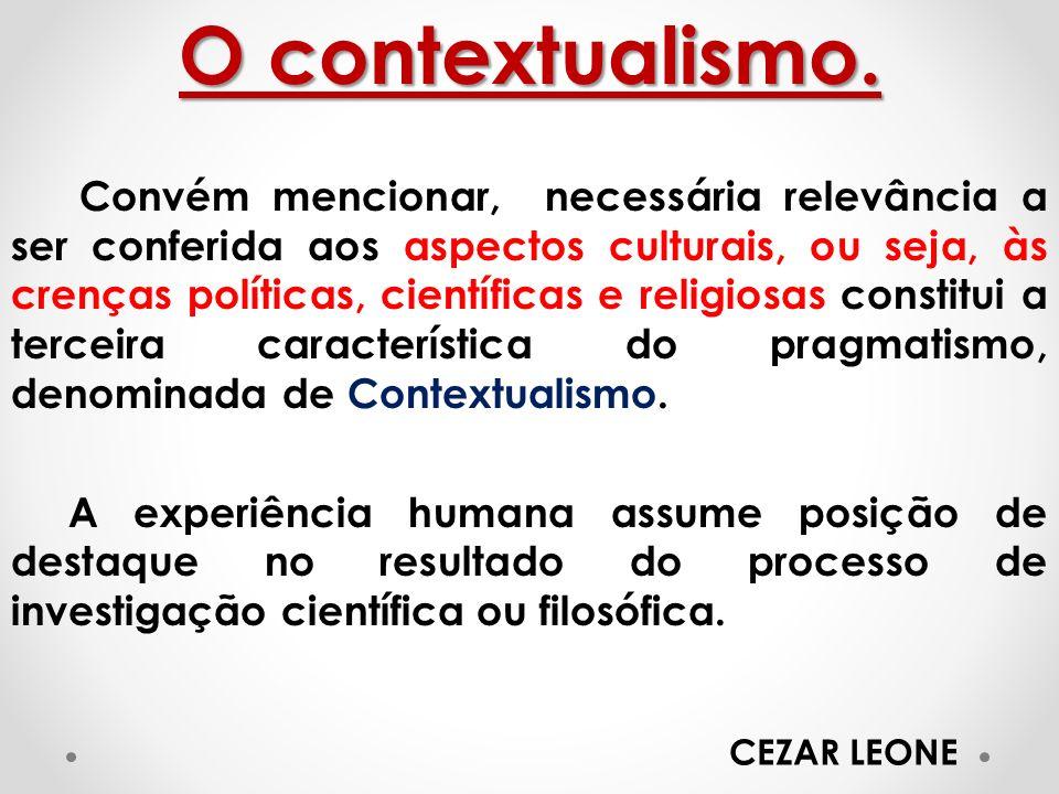 O contextualismo.