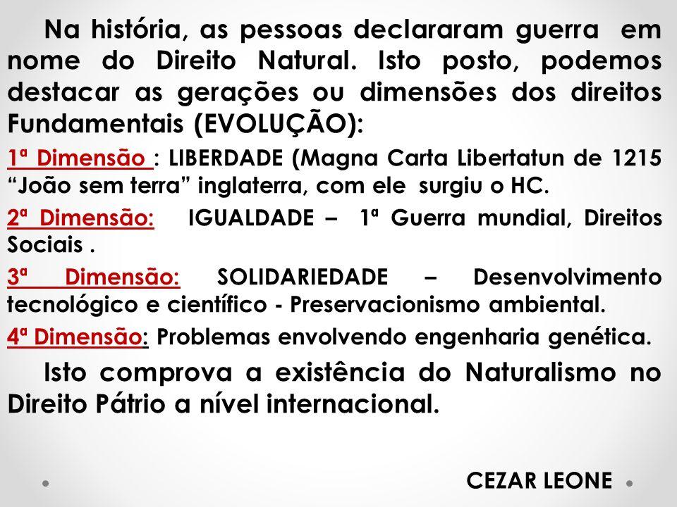Na história, as pessoas declararam guerra em nome do Direito Natural