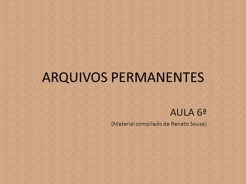 AULA 6ª (Material compilado de Renato Sousa)