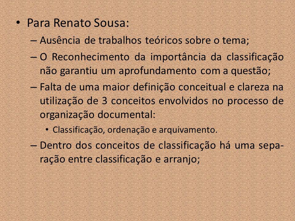 Para Renato Sousa: Ausência de trabalhos teóricos sobre o tema;