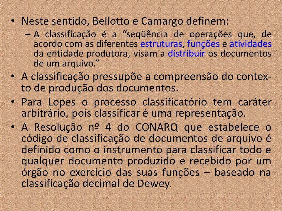 Neste sentido, Bellotto e Camargo definem: