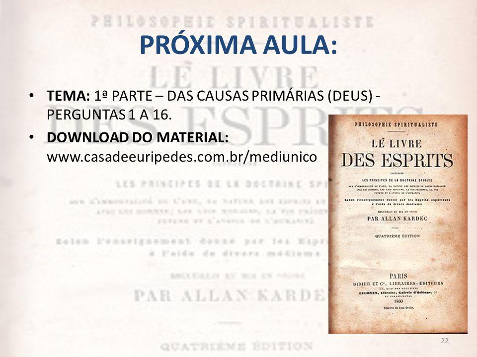 PRÓXIMA AULA: TEMA: 1ª PARTE – DAS CAUSAS PRIMÁRIAS (DEUS) - PERGUNTAS 1 A 16.