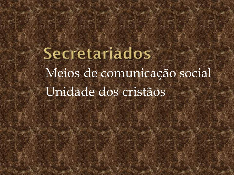 Secretariados Meios de comunicação social Unidade dos cristãos