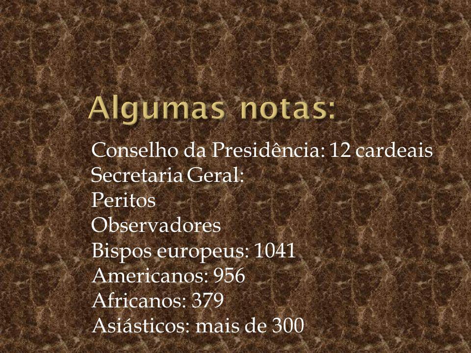 Algumas notas: Conselho da Presidência: 12 cardeais Secretaria Geral: