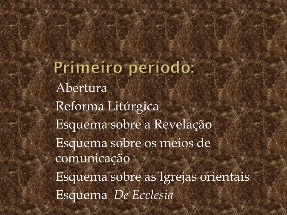 Primeiro período: Abertura Reforma Litúrgica Esquema sobre a Revelação