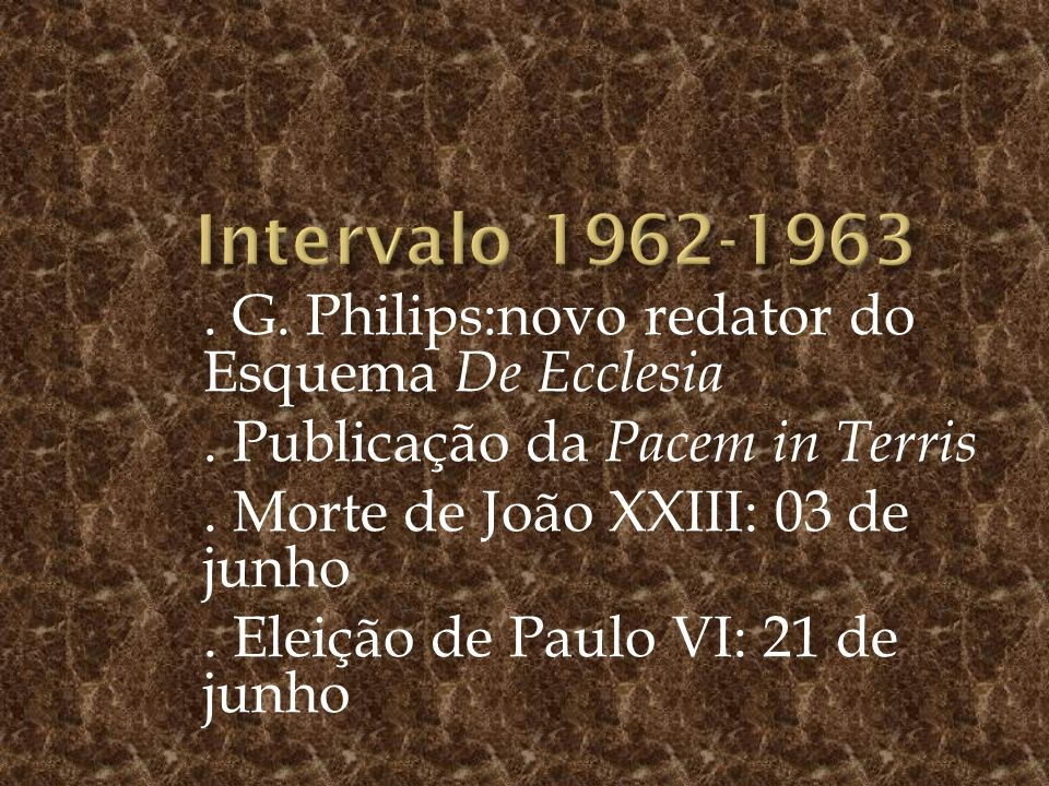 Intervalo 1962-1963 . G. Philips:novo redator do Esquema De Ecclesia