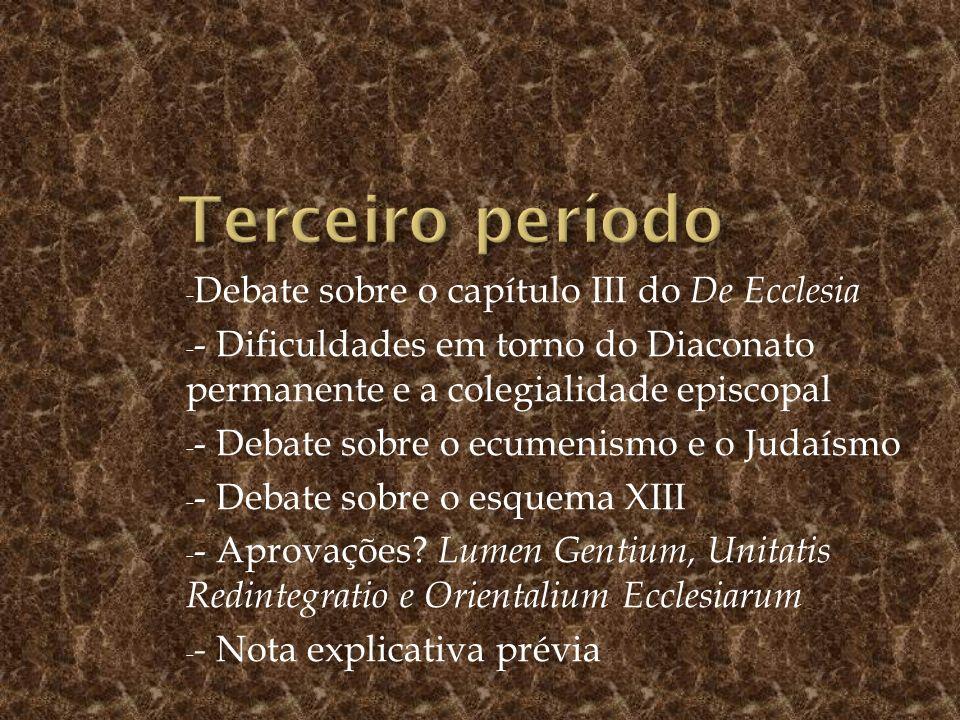 Terceiro período Debate sobre o capítulo III do De Ecclesia