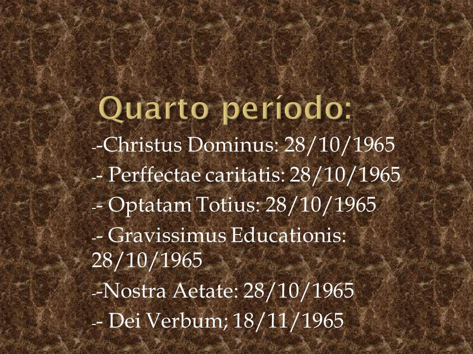 Quarto período: -Christus Dominus: 28/10/1965